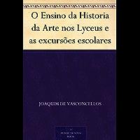 O Ensino da Historia da Arte nos Lyceus e as excursões escolares