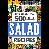 SALADS: The 500 Best Salad Recipes (salads for weight loss, salad, salad recipes, salads, salad dressings, salad…