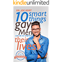 10 Smart Things Gay Men Can Do To Improve Their Lives (English Edition)