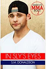 In Sly's Eyes: In Sly's Eyes Marco's MMA Boys Book 2 Kindle Edition