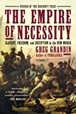The Empire of Necessity: Slavery, Freedom, and Deception in the New World