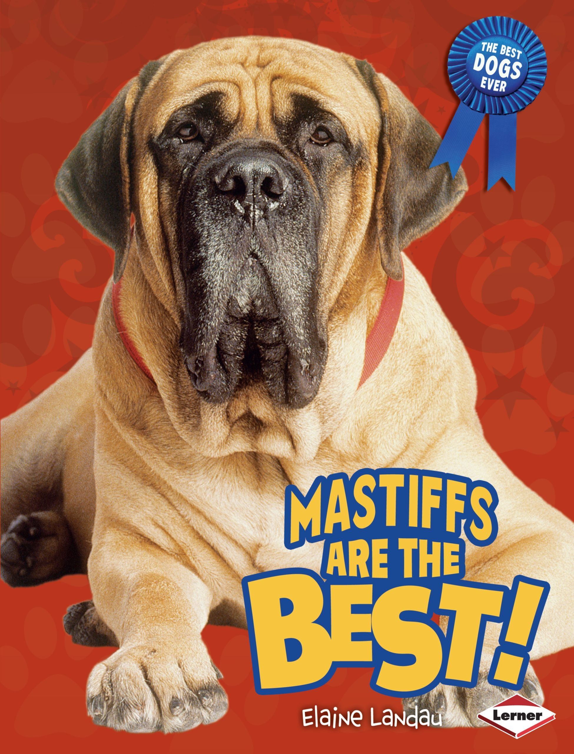 Mastiffs Are the Best! (The Best Dogs Ever) PDF