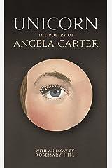 Unicorn: The poetry of Angela Carter Kindle Edition
