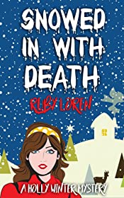 Snowed In With Death (Holly Winter Cozy Mystery Series Book 1)
