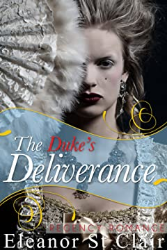 Regency Romance: The Duke\'s Deliverance: Clean and Wholesome Historical Romance