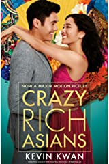 Crazy Rich Asians: The international bestseller, now a major film in 2018 Kindle Edition