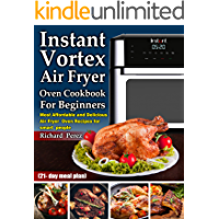 Instant Vortex Air Fryer Oven Cookbook for beginners: Most Affordable and Delicious Air Fryer Oven Recipes for smart…
