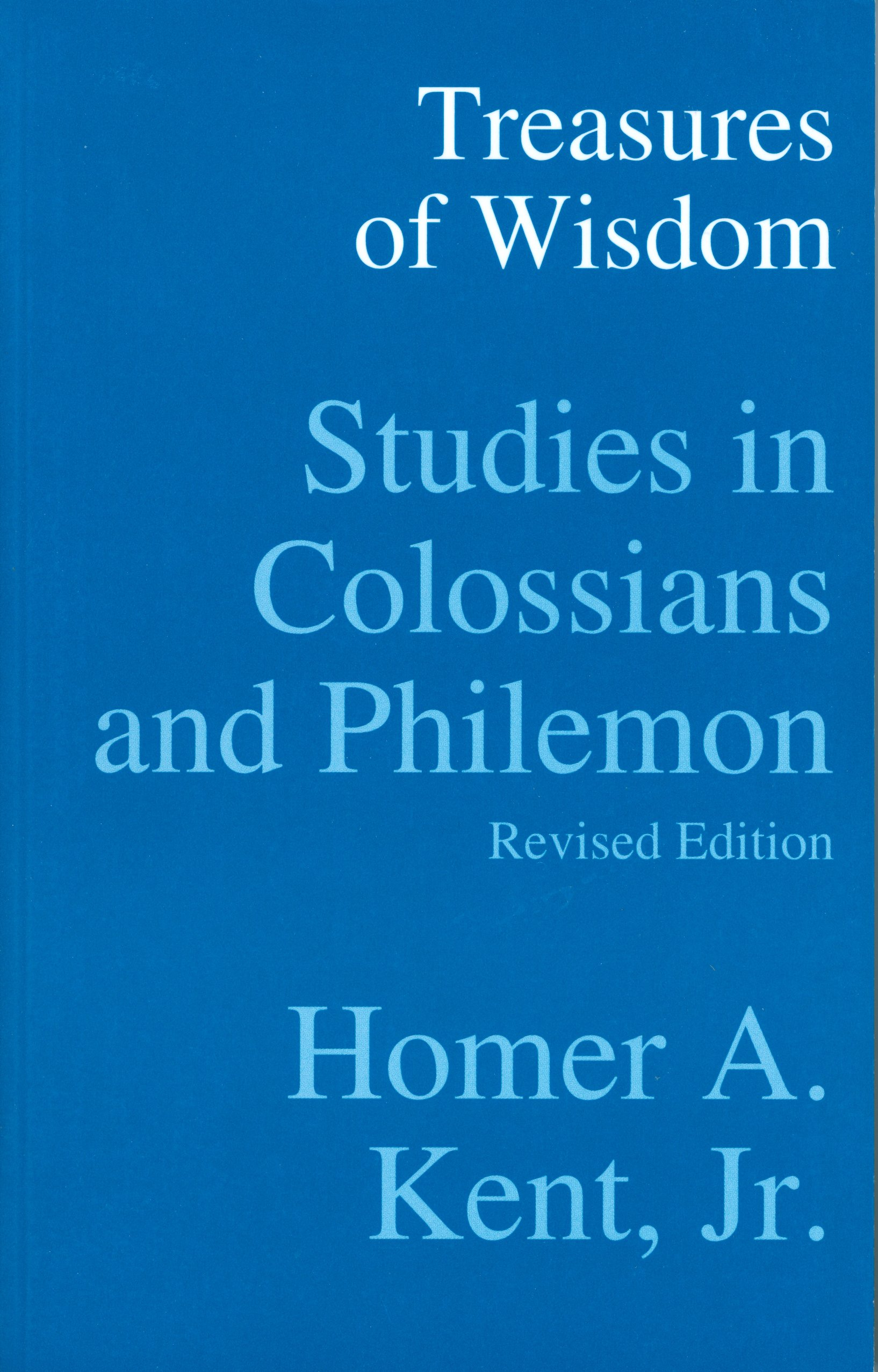 Read Online Treasures of Wisdom: Studies in Colossians and Philemon (Kent Collection) ebook