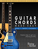 Guitar Chords Made Easy Left-Handed Edition: Basic Guitar Chords (Left-Handed Guitar Chords Made Easy Book 1)