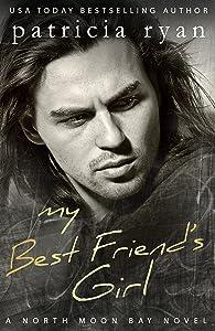 My Best Friend's Girl (North Moon Bay Book 3)