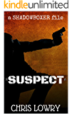 SUSPECT - An Action Thriller: the Shadowboxer files
