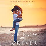 For Now and Forever: The Inn at Sunset Harbor, Book 1
