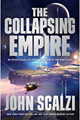 The Collapsing Empire (The Interdependency Book 1) Kindle Edition