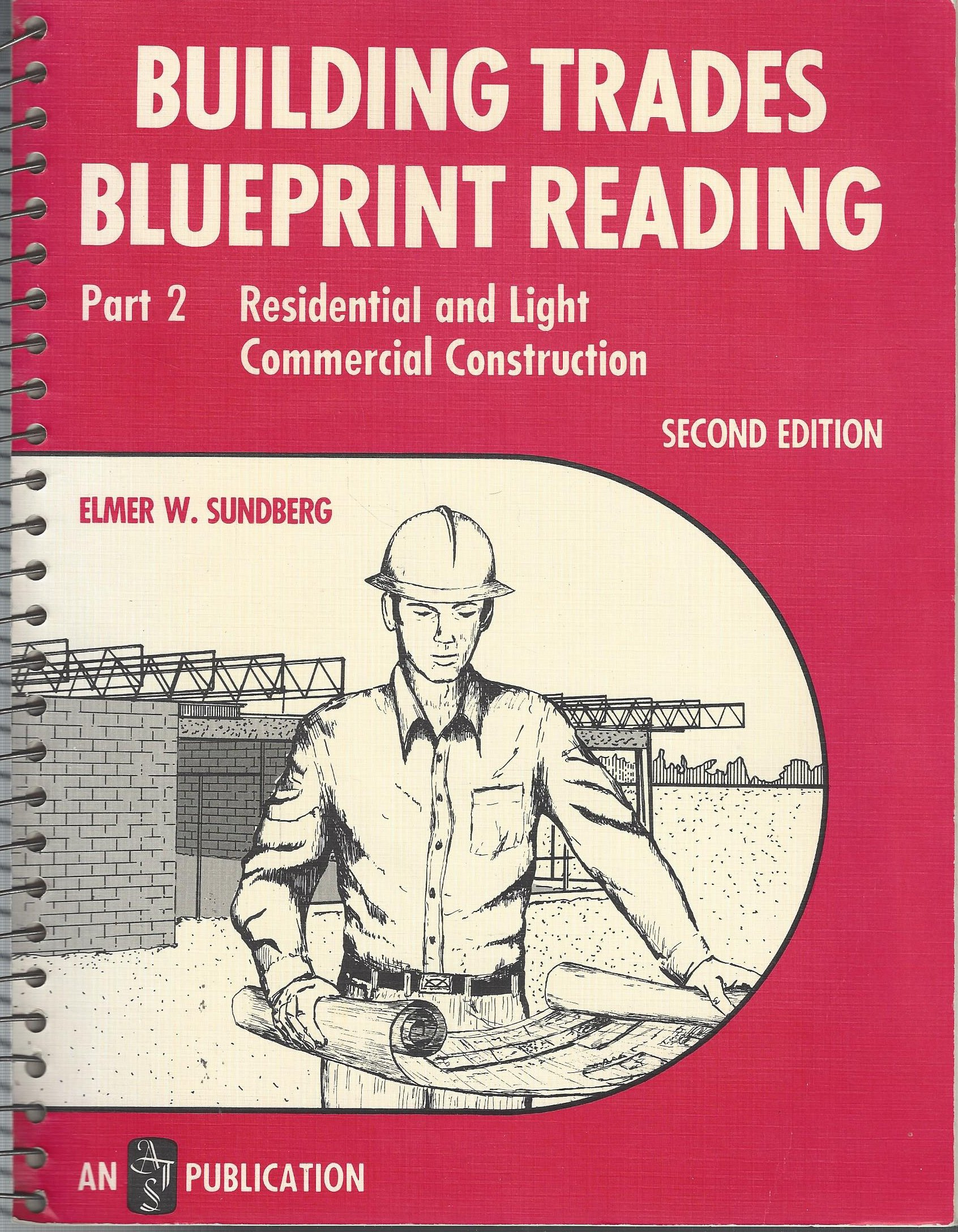 Building trades blueprint reading part 2 residential light building trades blueprint reading part 2 residential light commercial construction elmer w sundberg 9780826904478 amazon books malvernweather