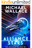Alliance Stars (The Alliance Trilogy Book 1) (English Edition)