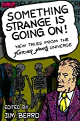 Something Strange is Going On!: New Tales From the Fletcher Hanks Universe Kindle Edition