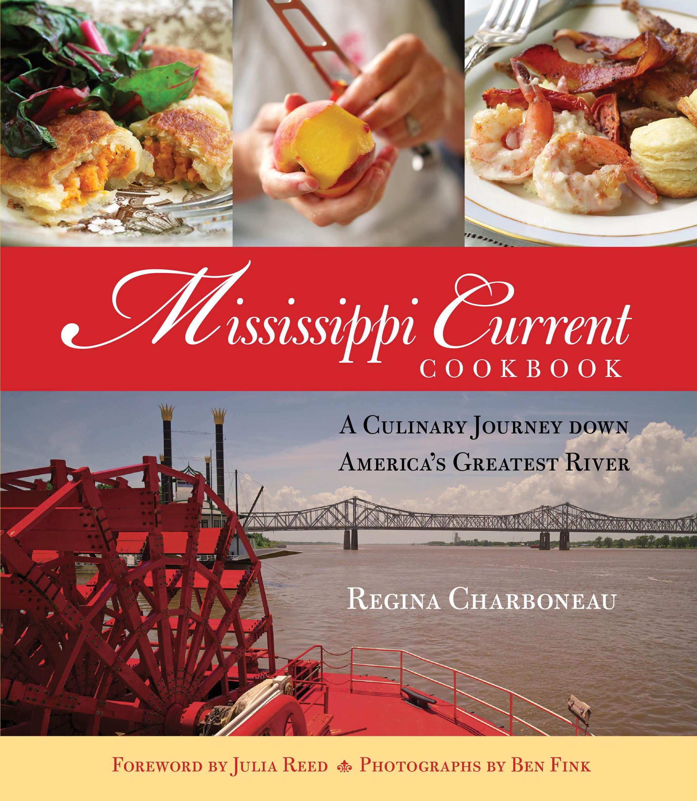 Mississippi current cookbook a culinary journey down americas mississippi current cookbook a culinary journey down americas greatest river regina charboneau harriet bell ben fink julia reed 0660813793744 forumfinder Gallery