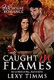 Caught in Flames: Fireman Dark Romance (Firehouse Romance Series Book 1)