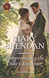 Compromising the Duke's Daughter (Harlequin)
