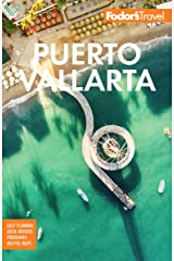 Fodor's Puerto Vallarta: With Guadalajara & the Riviera Nayarit (Full-color Travel Guide) (English Edition) Edición Kindle