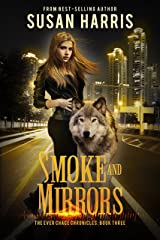 Smoke and Mirrors (The Ever Chace Chronicles Book 3) Kindle Edition