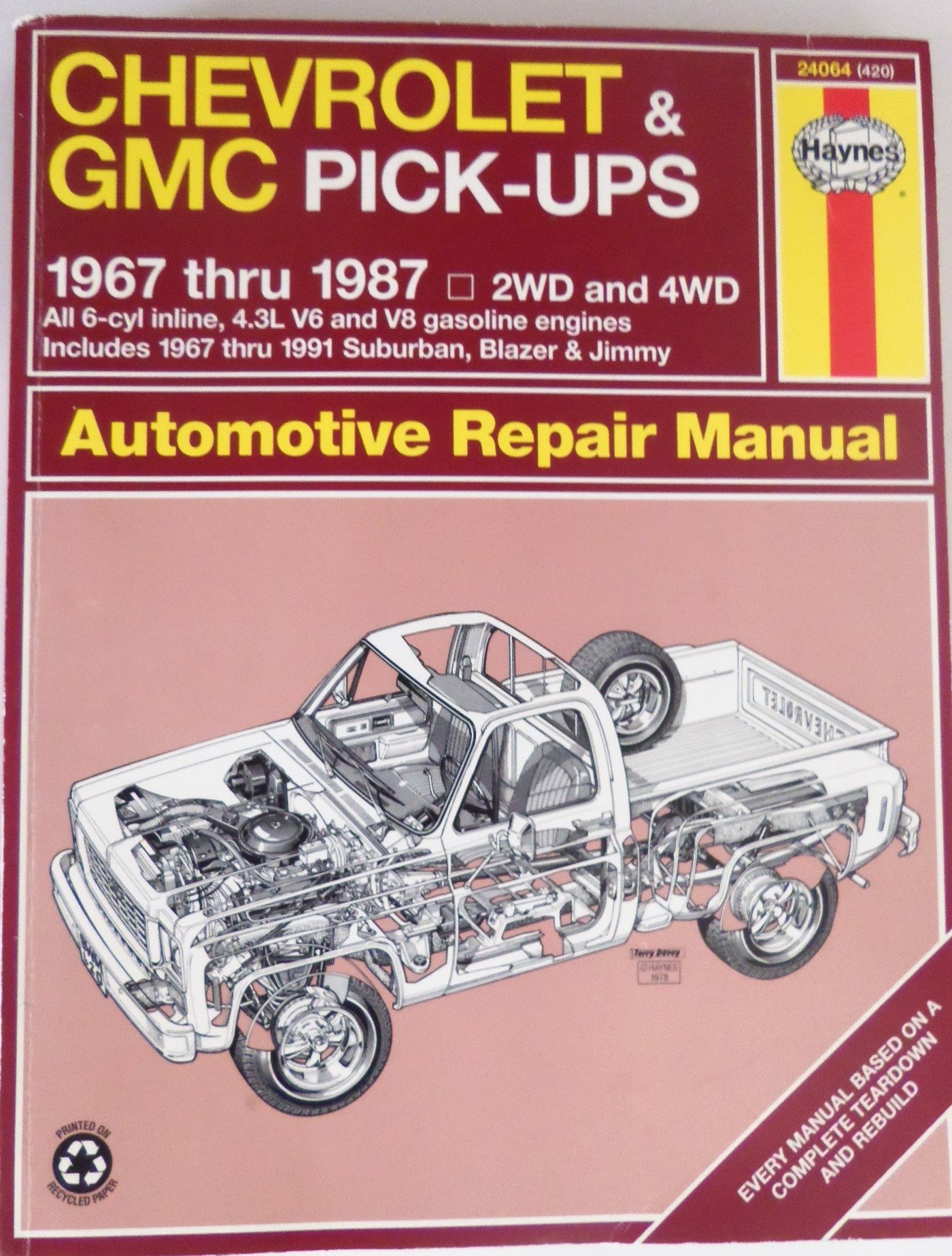 Chevrolet & Gmc Pick-Ups: 1967 Thru 1987, 2wd and 4wd, All 6-Cyl Inline,  4.3l V6 and V8 Gasoline Engines Includes 1967 Thru 1991 Suburban, Blazer &  Jimmy ...