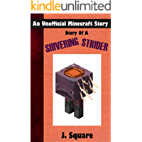 Diary Of A Shivering Strider: An Unofficial Minecraft Story (Diary Of A Minecraft Strider Book 1)