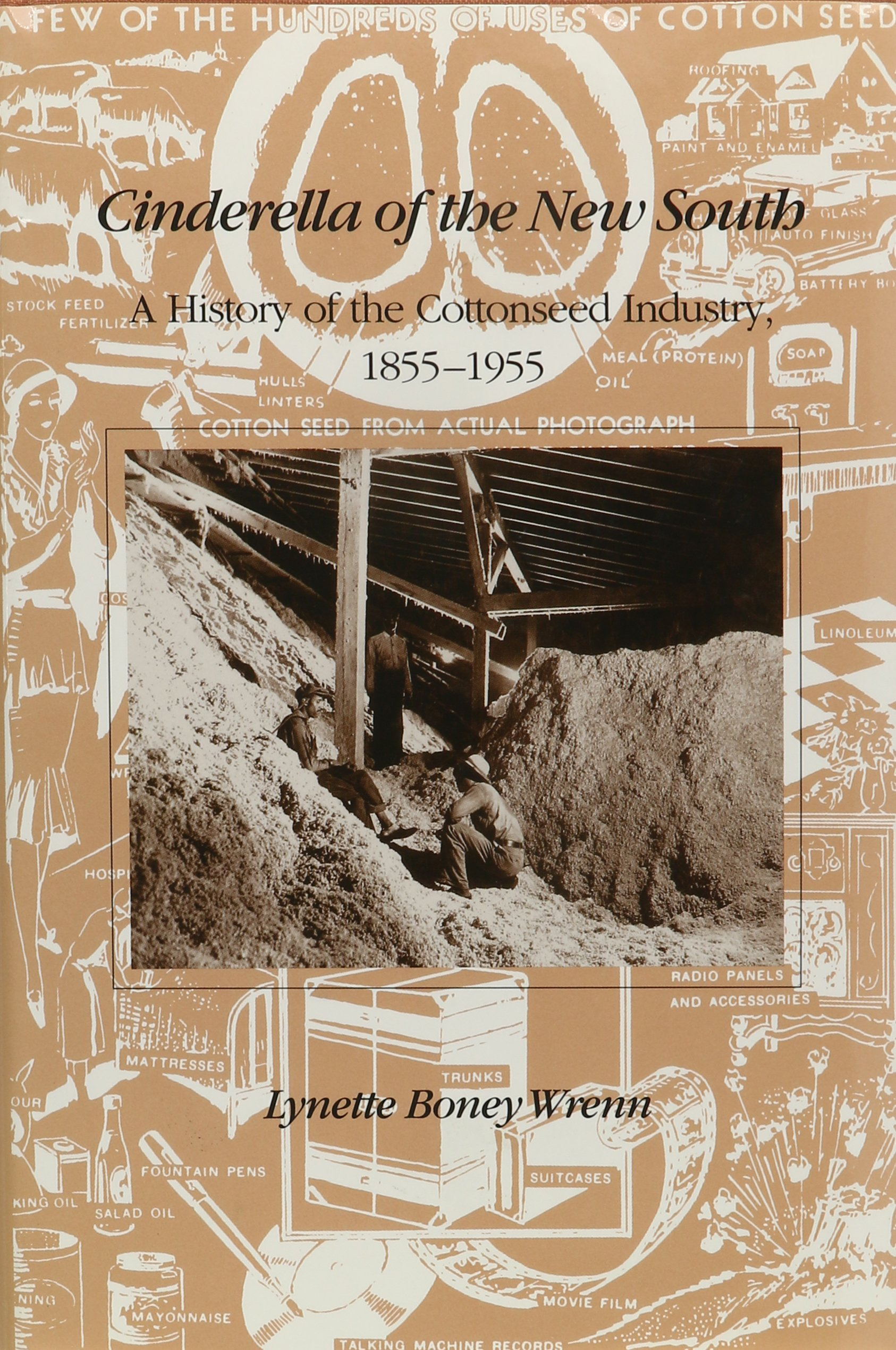 Cinderella Of New South: History Cottonseed Industry 1855-1955
