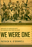 We Were One: Shoulder to Shoulder with the Marines Who Took Fallujah