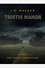 Tristis Manor (The Never Chronicles) Kindle Edition