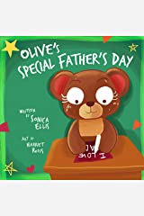 Olive's Special Father's Day : Grieving Book For Kids: Father's Day Book For Kids About Grief And Loss Kindle Edition