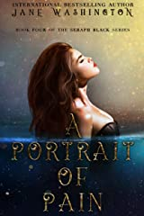 A Portrait of Pain (Seraph Black Book 4) Kindle Edition