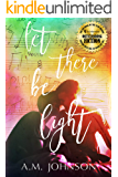 Let There Be Light: 2019 IAN Winner Best LGBTQ Fiction (Twin Hearts Duet Book 1)