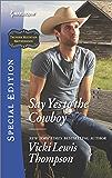 Say Yes to the Cowboy (Thunder Mountain Brotherhood)