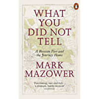 What You Did Not Tell: A Russian Past and the Journey Home (English Edition)