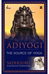 Adiyogi: The Source of Yoga Kindle Edition