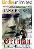 The German Half-Bloods (The Half-Bloods Trilogy Book 1)