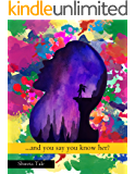 ...and you say you know her?: One of the short reads for strong independent woman poetry