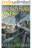 A Dragon Storm Rises (The Legend of Hooper's Dragons Book 5)