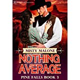 Nothing Average (Pine Falls Book 3)