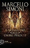 Il monastero delle ombre perdute (I casi di Girolamo Svampa Vol. 2)