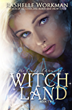 Witch Land: A Cinderella Reimagining (The Cindy Chronicles Book 2)