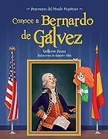 Conoce A Bernardo De Galvez / Get To Know