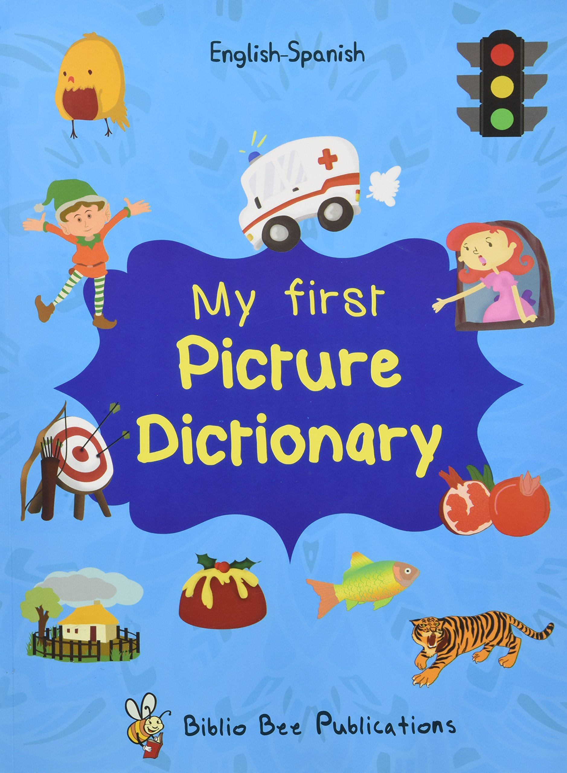 My First Picture Dictionary: English-Spanish with Over 1000 Words 2016 (Spanish Edition) ebook