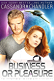 Business or Pleasure (The Department of Homeworld Security Book 3)