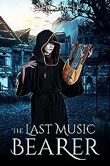 The Last Music Bearer Kindle Edition