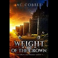 Weight of the Crown: Benjamin Ashwood Book 6 (English Edition)