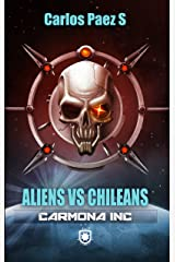 Carmona inc, Aliens versus chileans (Spanish Edition) Kindle Edition
