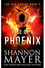 Rise of a Phoenix (The Nix Series Book 3) Kindle Edition