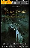 The Underground Journey: The Eastern Dwarfs, Part 2